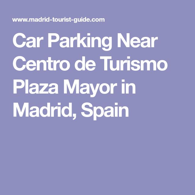 Car Parking Near Centro de Turismo Plaza Mayor in Madrid, Spain