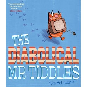 The Diabolical Mr Tiddles by Tom McLaughlin - review
