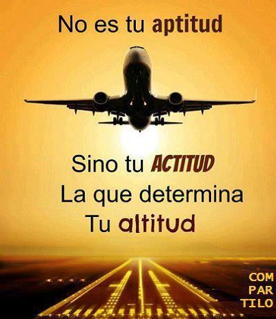 No es #Aptitud sino tu #Actitud la que determina tu #Altitud... #Citas #Frases @Candidman