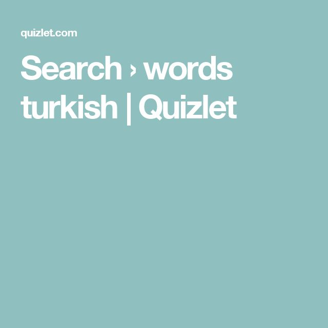 Search › words turkish | Quizlet