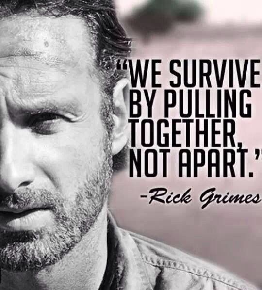 Wise words from Rick Grimes, The Walking Dead