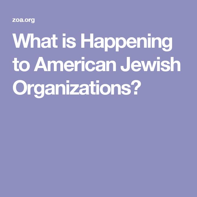 What is Happening to American Jewish Organizations?