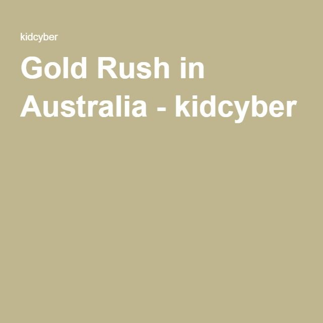 Gold Rush in Australia - kidcyber