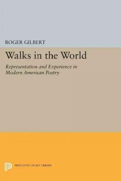 Walks in the World: Representation and Experience in Modern American Poetry