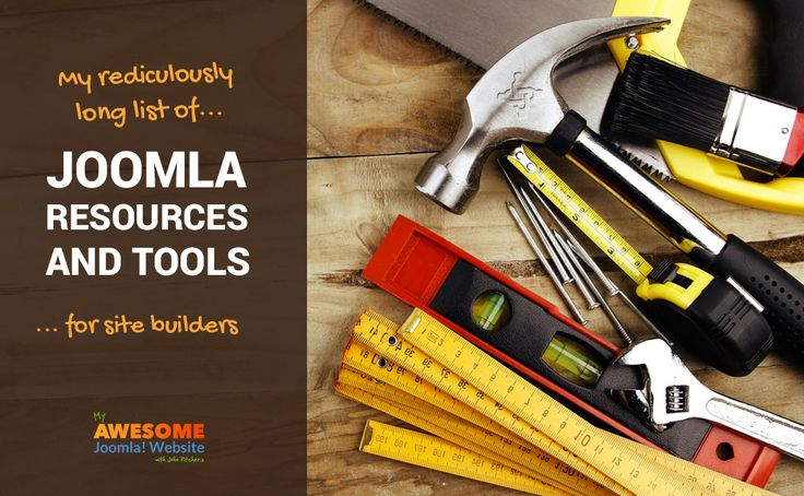 Joomla Resources and Tools for Site Builders