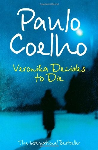 Veronika Decides to Die - Paulo Coelho Amazing book, shifts your perspective instantly
