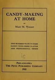 Candy-making at home : Wright, Mary M. (Mary Mason), b. 1870 : Free Download & Streaming : Internet Archive