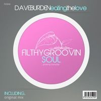 FGS046 - Dave Burden - Eating The Love (Original Mix) Clip by Filthy Groovin MusicGroup on SoundCloud