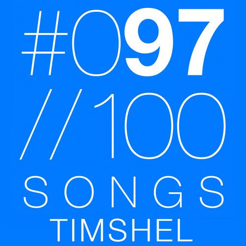 #97 Timshel - Halfway to Anywhere (100 SONGS) by 100 SONGS on SoundCloud