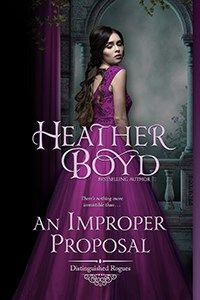 An Improper Proposal is Book 6 in The Distinguished Rogues series by Regency romance author Heather Boyd.