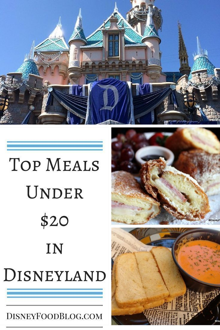 The TOP Meals for under $20 in Disneyland!