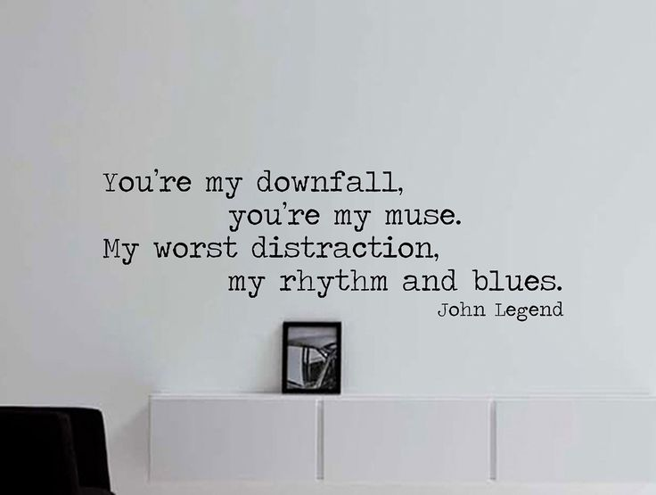 "John Legend Quote Inspirational Wall Decal Typography Home Décor ""You're My Downfall"" 42x14 Inches"