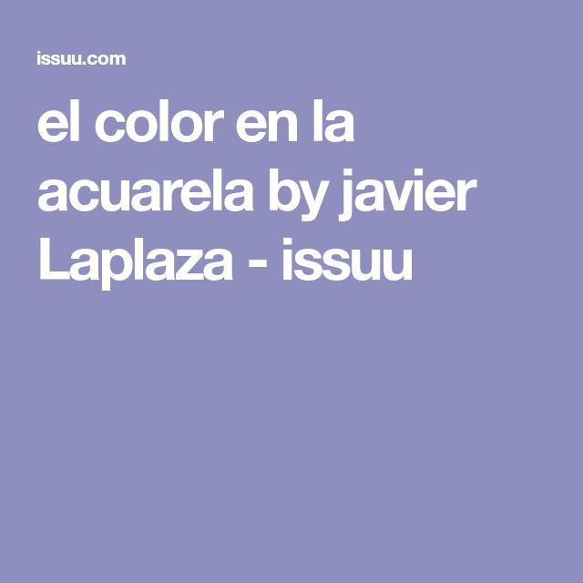el color en la acuarela by javier Laplaza - issuu