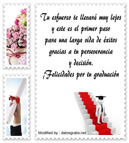 mensajes bonitos para graduaciòn para compartir,palabras bonitas para graduaciòn : http://www.datosgratis.net/mensajes-por-motivo-de-graduacion/