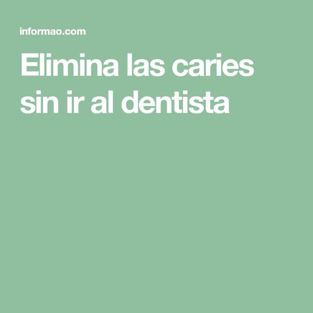 Elimina las caries sin ir al dentista