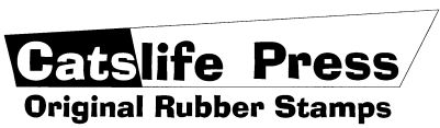 Catslife Press - Rubber Stamp Catalog.. YOU ARE NOT GOING TO BELIEVE THE SELECTION.  REALLY NICE