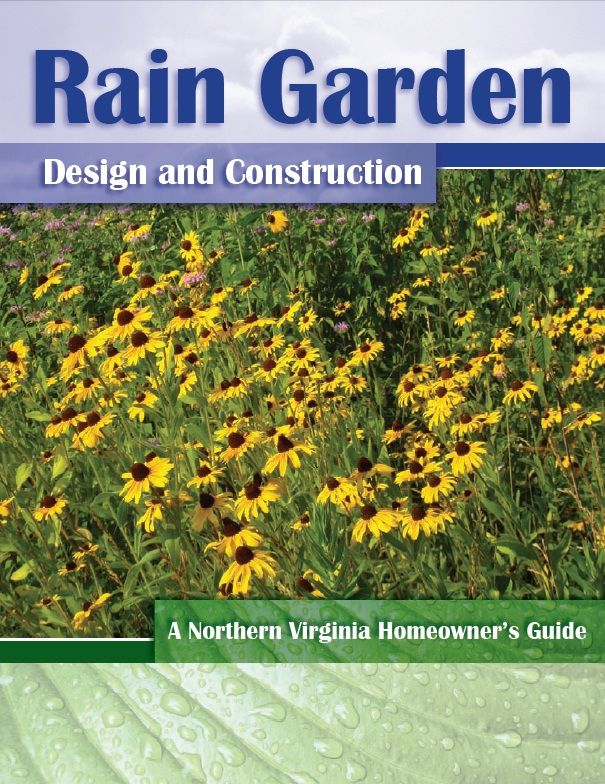 Download a copy of Rain Garden Design and Construction (PDF) from Fairfax County -- a guide for Northern Virginia homeowners