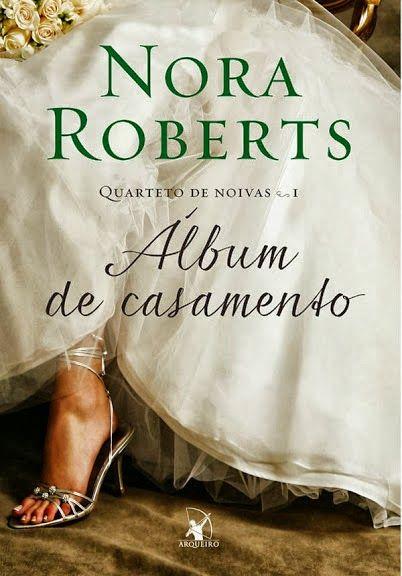 Guardiã da Meia Noite: REVELADA A CAPA: ÁLBUM DE CASAMENTO - NORA ROBERTS EDITORA ARQUEIRO