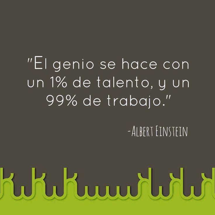 El genio se hace un 1% de talento, y un 99% de trabajo #genio #talento #einstein…