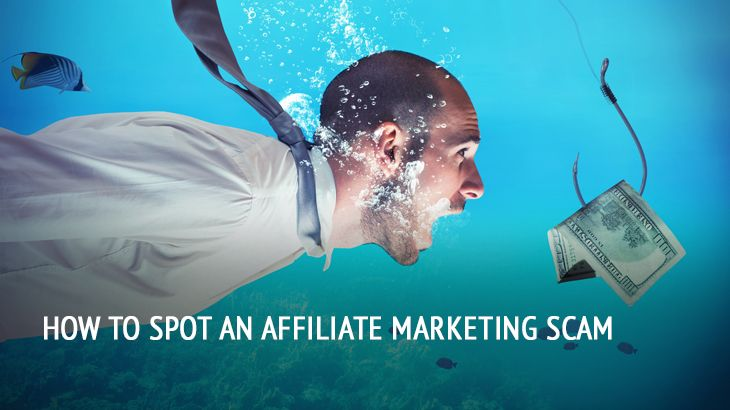 Don't fall for affiliate marketing scams! Learn what you should protect yourself from!