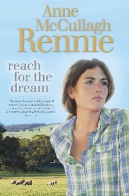Reach for the dream / Anne McCullagh Rennie - click here to reserve a copy from Prospect Library