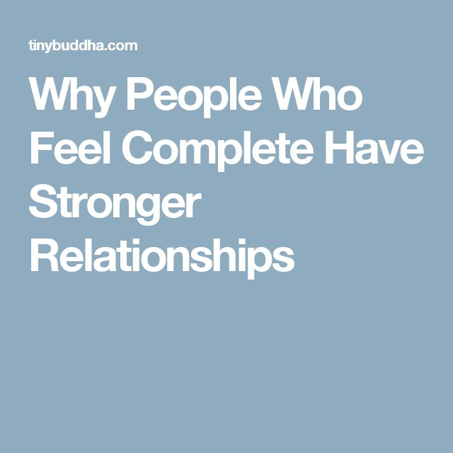 Why People Who Feel Complete Have Stronger Relationships
