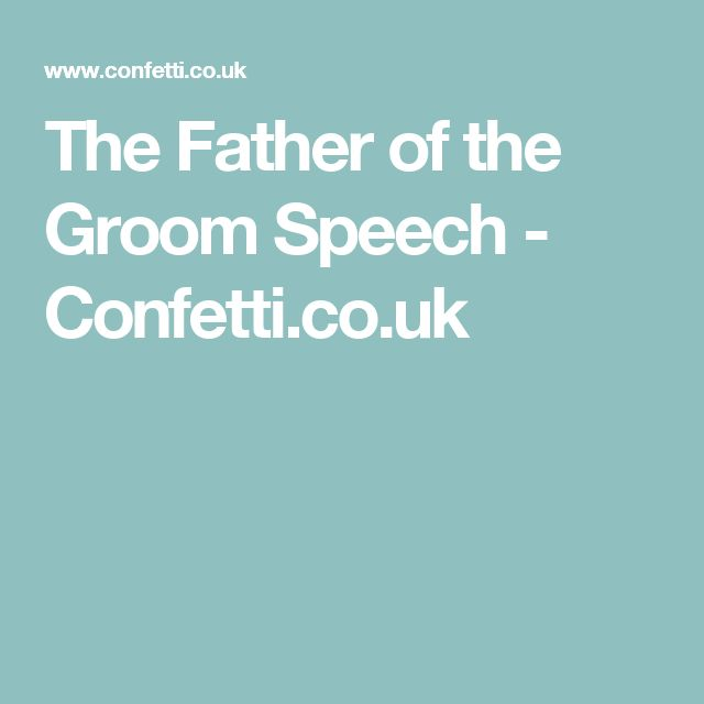 The Father of the Groom Speech - Confetti.co.uk