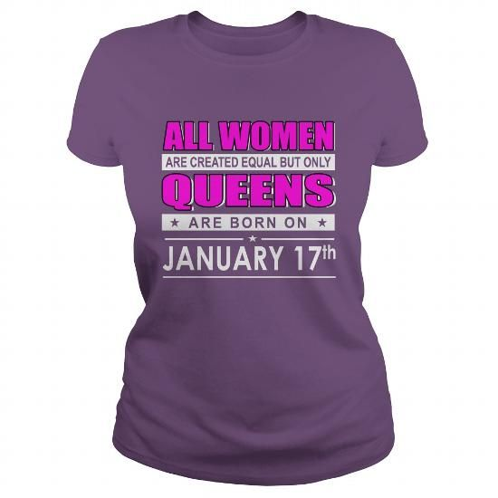 January 17 shirts January 17 tshirts All Women Are Created Equal but only queens Born January 17 tshirts Birthday January 17 ladies tees Hoodie Sweat Vneck Shirt for woMen LIMITED TIME ONLY. ORDER NOW if you like, Item Not Sold Anywhere Else. Amazing for you or gift for your family members and your friends. Thank you! #queens #january