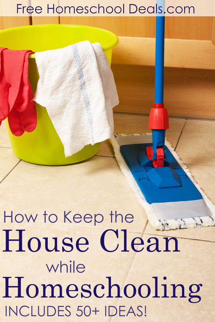 How to Keep the House Clean While Homeschooling - Over 50+ ideas!