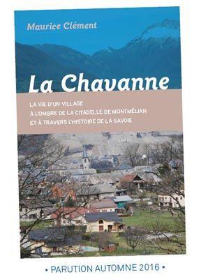 livre Maurice Clément GPPS La Chavanne http://www.gpps.fr/Guides-du-Patrimoine-des-Pays-de-Savoie/Pages/Site/Publications/Publications-Savoie-province-de-Savoie-Propre