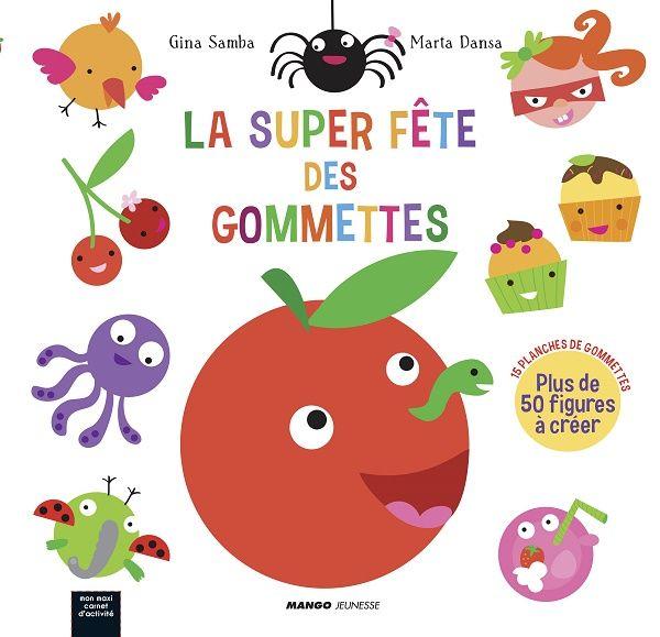 La super fête des gommettes de Gina Samba et Marta Dansa Mango Jeunesse dans la collection Mon maxi carnet d'activité