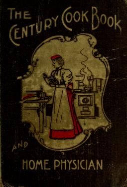 The century cook book and home physician by Hansey, Jennie A. [from old catalog]; Oliver, N. T. joint author  Published 1897 Topics Cookery, Formulas, recipes, etc, Medicine, Popular, cbk SHOW MORE     Publisher Chicago, Laird & Lee Pages 410 Possible copyright status The Library of Congress is unaware of any copyright restrictions for this item. Language English