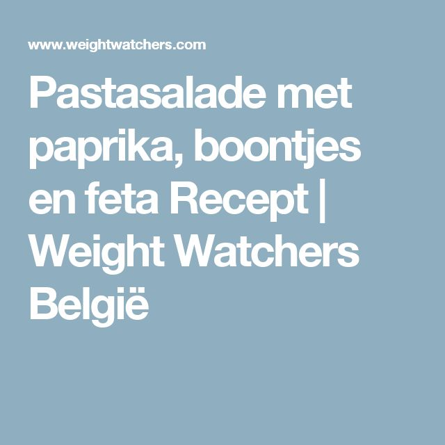 Pastasalade met paprika, boontjes en feta Recept | Weight Watchers België