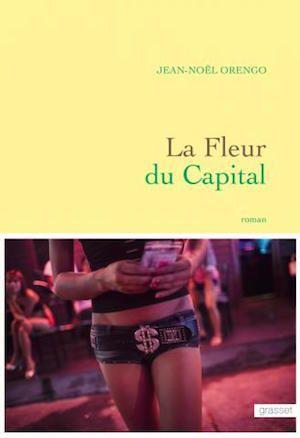 La Fleur du capital - Jean-Noël Orengo