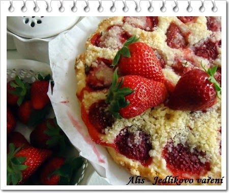 Jedlíkovo vaření: Recepty z jahod, domácí koláč z čerstvých jahod   #jahody#koláč