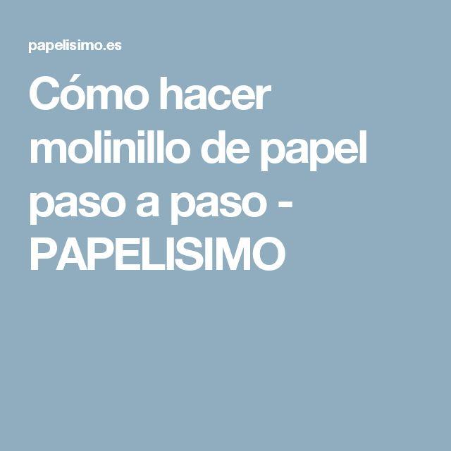 Cómo hacer molinillo de papel paso a paso - PAPELISIMO