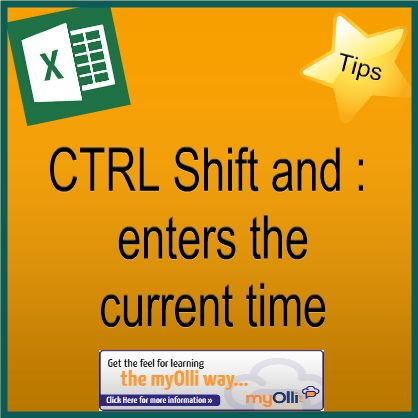 Microsoft Office: Excel Tip- Ctrl, Shift and : enters the current time. Source: www.theittrainingsurgery.com