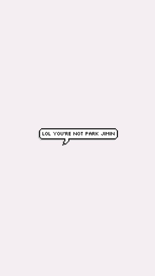 Lol You're not Park Jimin Wallpaper
