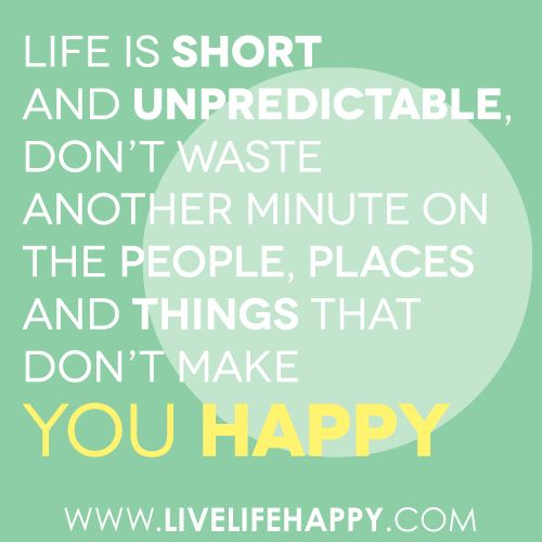 Life is Short and Unpredictable: Life Quotes, Life Is Precious, Life Is Shorts, Amen, Quotes Word, Living Life, Inspiration Quotes, Good Advice, Incr True