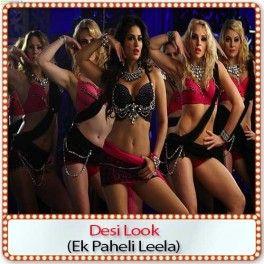 Song Title : Desi Look  Movie Name : Ek Paheli Leela  Singer(s) : Kanika Kapoor  Music Director : Dr. Zeus  Release Year : 2015  Cast : Sunny Leone, Jay Bhanushali, Rajneesh Duggal, Rahul Dev, Mohit Ahlawat