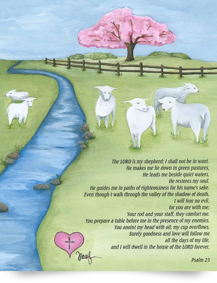 Psalm 23 http://shrsl.com/?~c4wv The LORD is my shepherd; I shall not be in want. He makes me lie down in green pastures, He leads me beside quite waters, He restores my soul.