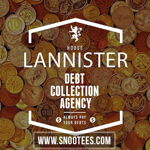 Lannister Debt Collection Agency - Game of Thrones   #GameofThrones #GoTSeason6 #lannister #GoT