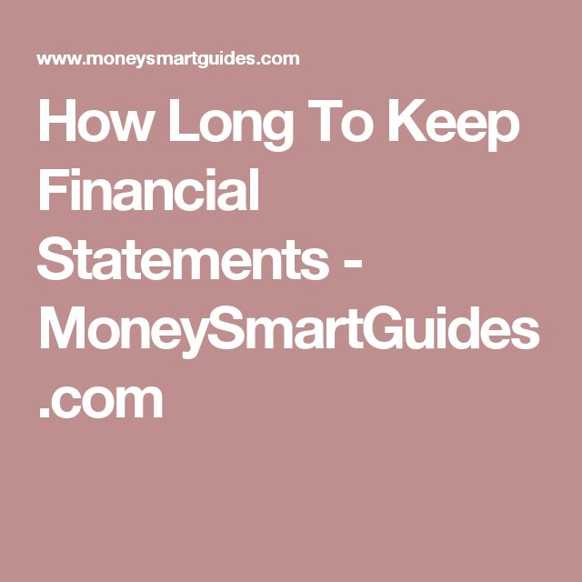 How Long To Keep Financial Statements - MoneySmartGuides.com