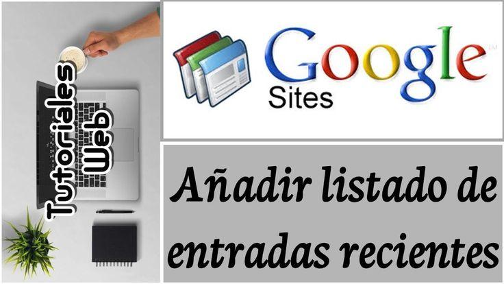Google Sites Clásico 2017 - Añadir listado de entradas recientes (español) https://youtu.be/0xofWHf7RcY