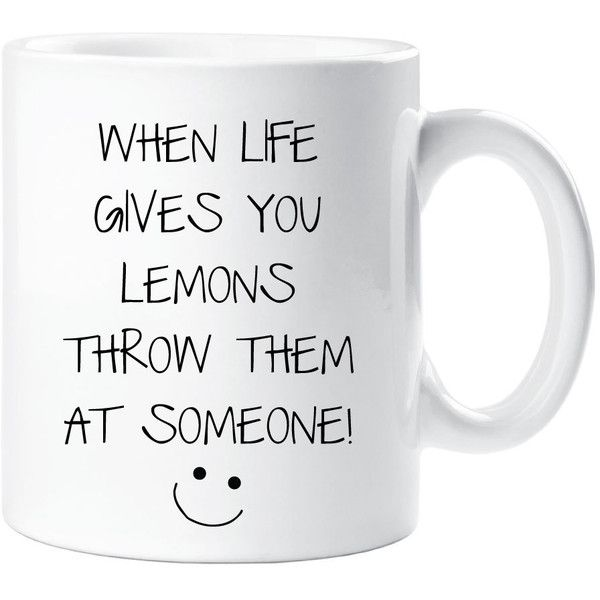 Sarcasm Mug When Life Gives You Lemons Throw Them at Someone Funny... (€9,16) ❤ liked on Polyvore featuring home, kitchen & dining, drinkware, other, filler, mugs, kitchen, drink & barware, home & living and silver