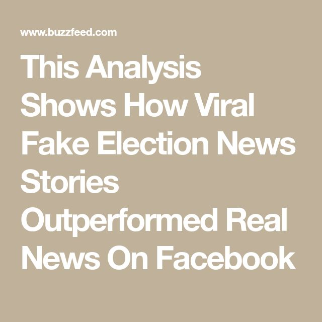 This Analysis Shows How Viral Fake Election News Stories Outperformed Real News On Facebook