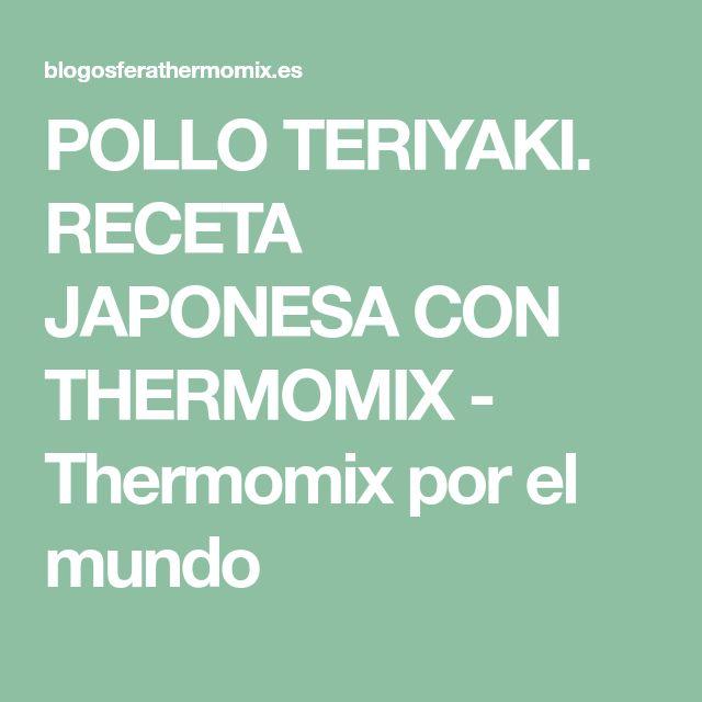 POLLO TERIYAKI. RECETA JAPONESA CON THERMOMIX - Thermomix por el mundo