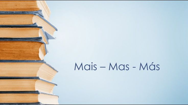 Dicas de portuês: mais, mas ou más
