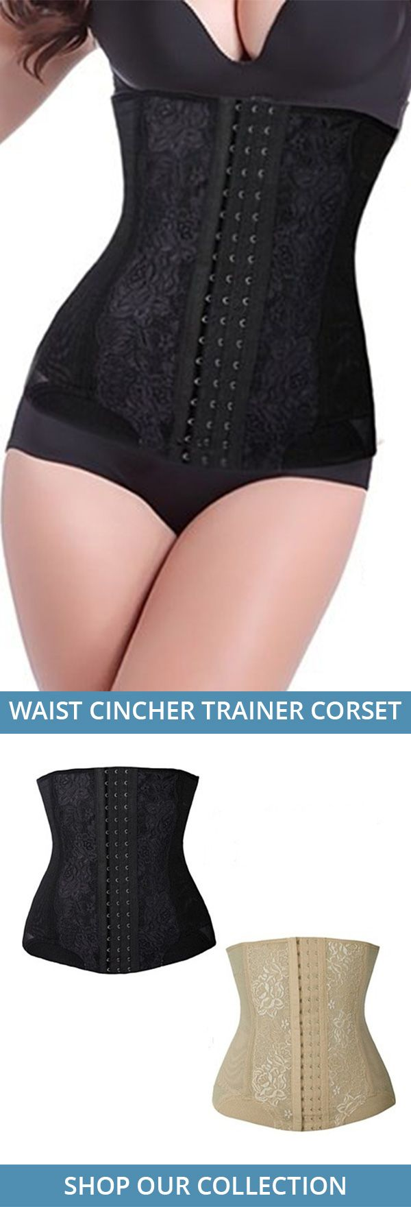 The Waist Cincher Corset has been used for years as a tool to help women create the perfect hourglass shape.  These days, they are worn and promoted regularly by celebrities and models.  By wearing this, you will visibly reduce the size of your waist.