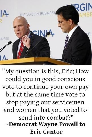 PP: Good question from a good candidate. But the idiots came out in force & replaced the despicable Cantor with atrocious Dave Brat who's promise of less government intrusion in our lives includes making laws about our uteruses.